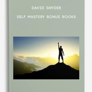 Self Mastery Bonus Books by David Snyder
