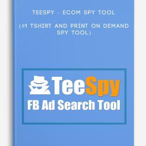 Teespy – eCom SPY Tool (#1 Tshirt and Print On Demand SPY Tool)