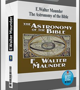 The Astronomy of the Bible by E.Walter Maunder
