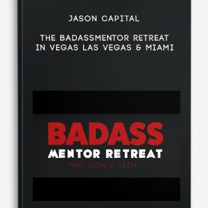 The Badassmentor Retreat In Vegas Las Vegas & Miami by Jason Capital