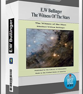 The Witness Of The Stars by E.W Bullinger