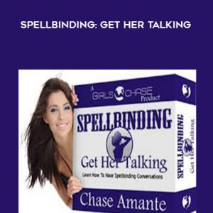 Spellbinding: Get Her Talking by Chase Amante