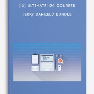 [10] Ultimate 120 Courses – Jerry Banfield Bundle