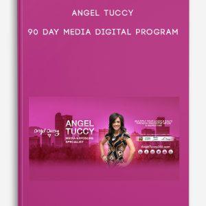 90 Day Media Digital Program by Angel Tuccy