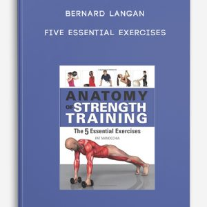 Bernard Langan – Five Essential Exercises