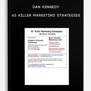 Dan Kennedy – 63 Killer Marketing Strategies