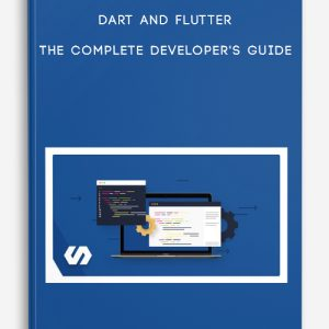 Dart and Flutter: The Complete Developer's Guide