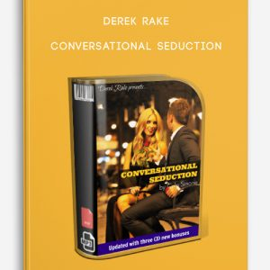 Derek Rake – Conversational Seduction