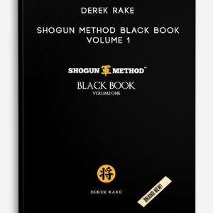 Derek Rake – Shogun Method Black Book Volume 1