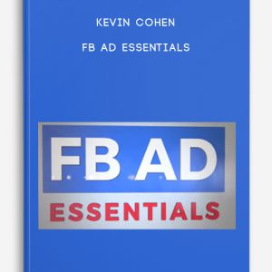 FB Ad Essentials by Kevin Cohen