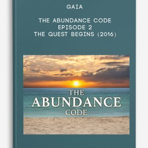 Gaia – The Abundance Code – Episode 2: The Quest Begins (2016)