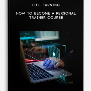 ITU Learning – How To Become A Personal Trainer Course