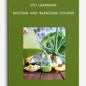 ITU Learning – Juicing and Blending Course
