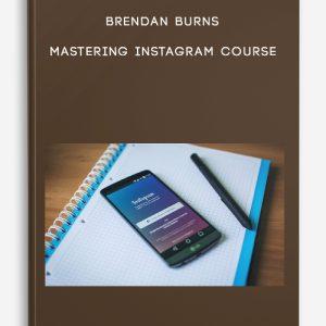 Mastering Instagram Course by Brendan Burns