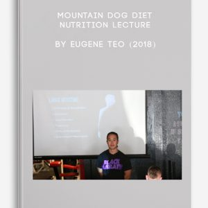 Mountain Dog Diet – Nutrition Lecture by Eugene Teo (2018)
