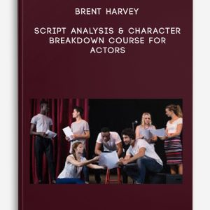 Script Analysis & Character Breakdown Course for Actors by Brent Harvey