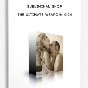 The Ultimate Weapon: X124 by Subliminal Shop