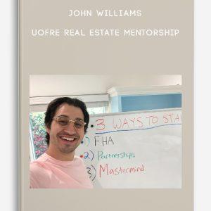 UofRE Real Estate Mentorship by john williams