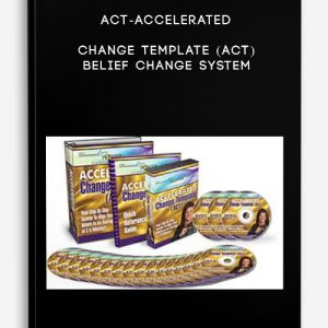 ACT-Accelerated Change Template (ACT) Belief Change System