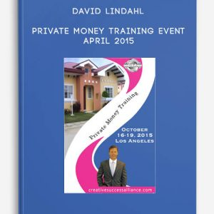 David Lindahl – Private Money Training Event – April 2015