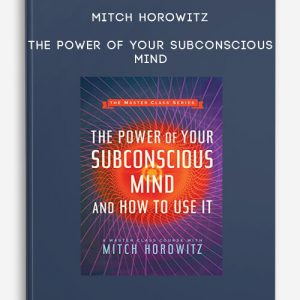 Mitch Horowitz – The Power of Your Subconscious Mind