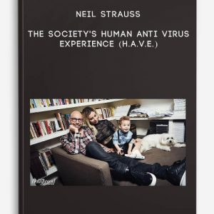 Neil Strauss – The Society's Human Anti Virus Experience (H.A.V.E.)