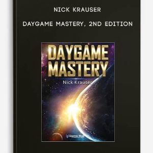 Nick Krauser – Daygame Mastery 2nd Edition