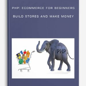 PHP: Ecommerce for beginners – Build Stores and Make Money