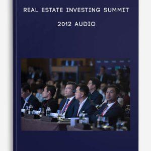 Real Estate Investing Summit 2012 Audio