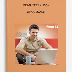Sean Terry 100k wholesaler