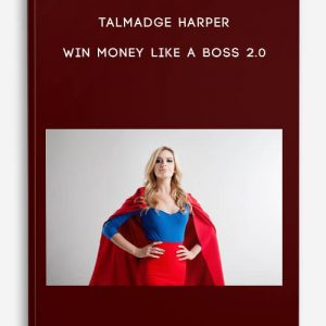 Talmadge Harper – Win Money Like a Boss 2.0