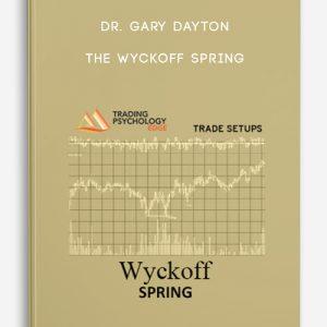 The Wyckoff Spring by Dr. Gary Dayton