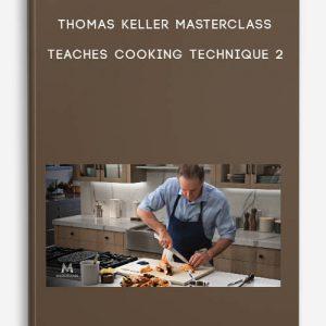 Thomas Keller Masterclass – Teaches Cooking Technique 2