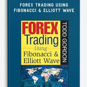 Todd Gordon – Forex Trading Using Fibonacci & Elliott Wave