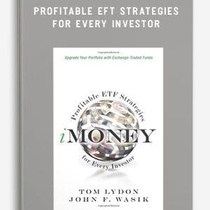 Tom Lydon & John F.Wasik – Profitable EFT Strategies for Every Investor