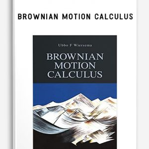 Ubbo F.Wiersema – Brownian Motion Calculus