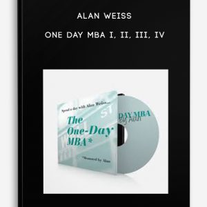 Alan Weiss – One Day MBA I, II, III, IV