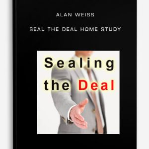 Alan Weiss – Seal The Deal Home Study