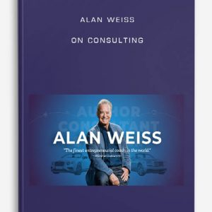 Alan Weiss on Consulting