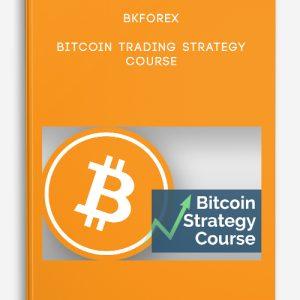Bkforex – Bitcoin Trading Strategy Course
