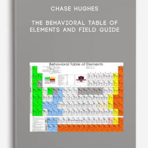 Chase Hughes – The Behavioral Table of Elements and Field Guide