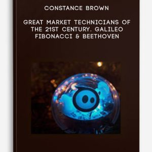 Constance Brown – Great Market Technicians of the 21st Century. Galileo Fibonacci & Beethoven