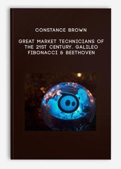 Constance Brown – Great Market Technicians of the 21st Century. Galileo Fibonacci & Beethoven