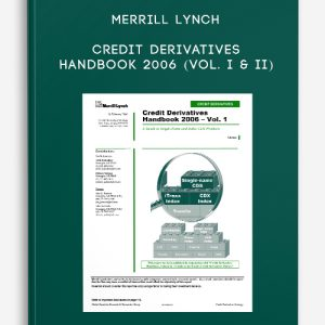 Merrill Lynch Credit Derivatives Handbook 2006 (Vol. I & II)