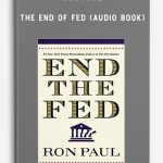 Ron Paul – The End of Fed (Audio Book)