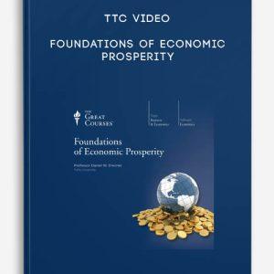 TTC Video – Foundations of Economic Prosperity