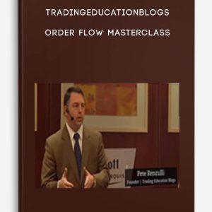 Tradingeducationblogs – Order Flow Masterclass