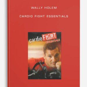 Wally Holem – Cardio Fight Essentials