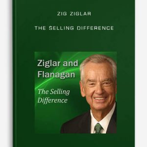 Zig Ziglar – The Selling Difference
