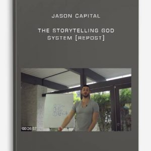 Jason Capital – The Storytelling God System [repost]